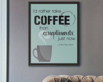 Coffee than Compliments 8x10 Poster Louisa May Alcott