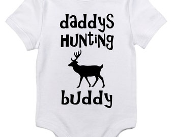Daddys Hunting Buddy! Baby Bodysuit/Handmade/Made to Order