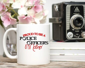 Proud to be a Police Officer's Mom, Cop's Mom Gifts, Cop's Mom Mug, Police Officer Mother Gifts, Police Officer Mom Mugs, Gifts for Cop Mom