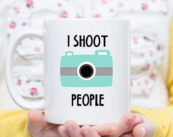 I Shoot People Mug, Photographer Mug, Editing Day Cup, Photographer Cup, Photographer Gift, Gift For Photographer, Photography Coffee Cup