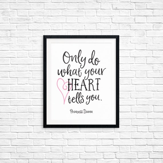 Printable Art, Only Do What Your Heart Tells You, Inspirational Quote, Typography Quote, Art Prints, Digital Download, Quote Printables