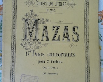 Mazas 6 duets for 2 violins Opus 71 Cah. 1 (Ad. Grunwald.) Collection Litolff No. 1158