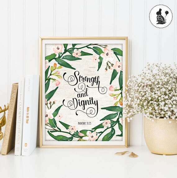 Dignity Wall: Strength And Dignity Printable Wall Art. INSTANT DOWNLOAD