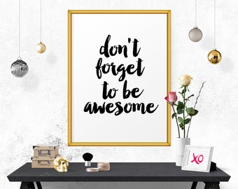 Wall Art, Printable Art Don't Forget To Be Awesome, Office Wall Decor, Inspirational Print, Inspirational Art, Motivational Poster Art Print