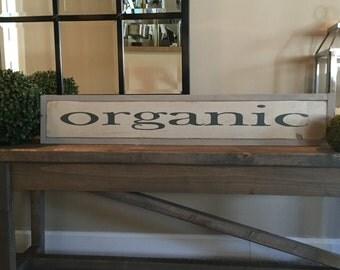 Organic Sign,farmhouse sign,farmhouse art,farmhouse decor,farmhouse rustic art,kitchen decor,farmhouse style,farmhouse chic,farm to table