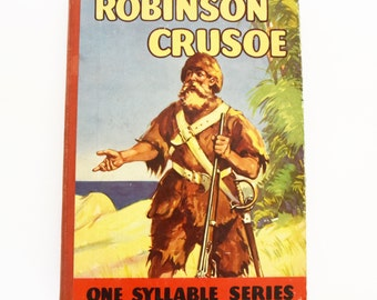 Vintage Book - Robinson Crusoe - One Syllable Series - Hard Cover - Mary Godolphin - late 50's - 60's Era