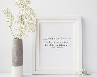 I Would Rather Share One Lifetime with You, 8x10 Printable, Instant Download, Lord of the Ring Quote, J.R.R. Tolkien