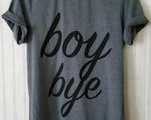 Boy Bye Unisex Tee, Grey Unisex Shirt, Lemonade Boy Bye Women's or Men's T-Shirt, Sorry Lyric Fan TShirt