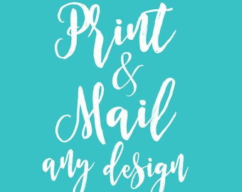 Print & Mail Any Design | Buy a Physical Print | MUST be purchased in addition to digital print