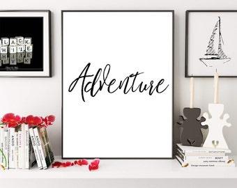 Adventure Print,  Travel Print Poster, Wanderlust Print Quote, Typography Print,  Digital Download, Printable Art, Word Art, Digital Print
