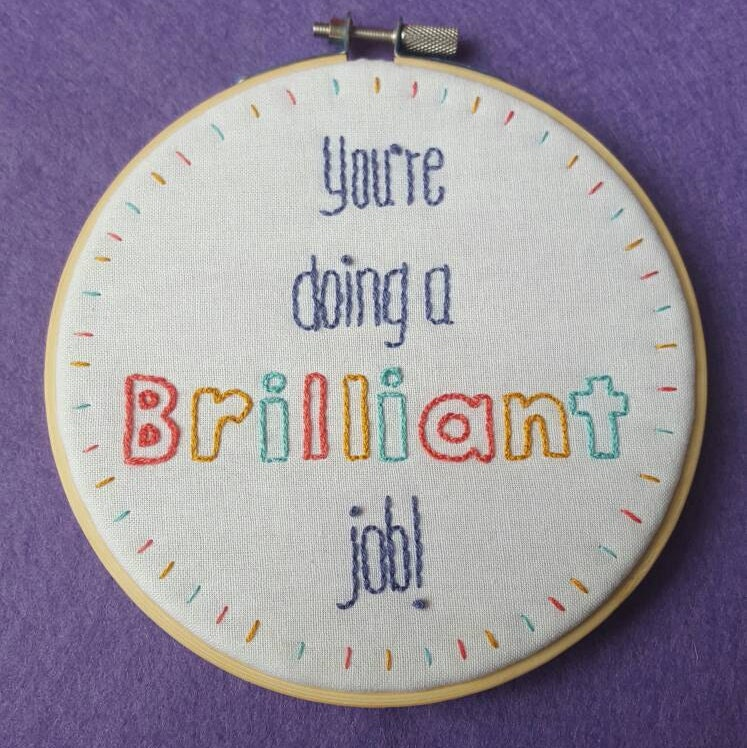 You re doing a brilliant job embroidery hoop art hand