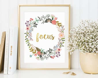 Motivational Quote, Focus, Gold Floral Print, Quote Print, Positive Art Print, Gold Floral Decor, Inspirational Art, Printable Wall Art
