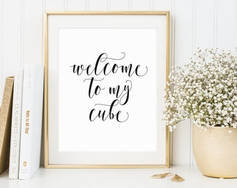 Office Decor, Welcome to My Cube, Inspirational Quote, Callygraphy Print, Typography Print, Work Welcome Print, Black And White, Welcome Art