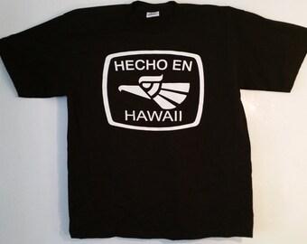"""Made in Hawaii T-shirt """"HECHO EN HAWAII"""""""