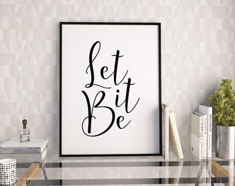 LET IT BE Beatles,Inspirational Quote,Beatles Song Lyrics,Home Decor,Quote Art,Quote Print,Digital Print,Hand Lettering,Typography Quote