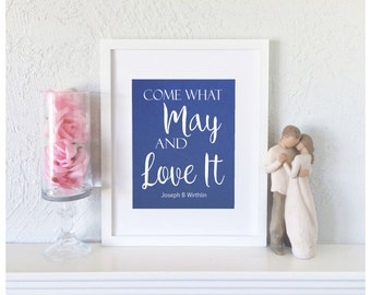 LDS General Conference - LDS Quote Art - Wall Art Quote for Living Room - Mormon Art - Come What May and Love It