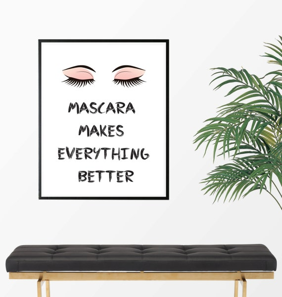 Mascara Makes Everything Better Quote Art Print By ZuzisStudio