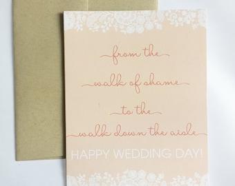 Walk of Shame Greeting Card / Walk down the Aisle Card / Funny Wedding Day Card / Happy Wedding Day Card