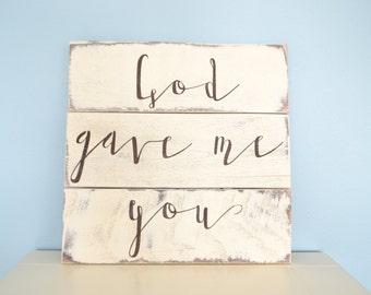 God Gave Me You Sign // Rustic Wood Sign // Bedroom Love Sign // Backyard Wedding Decor // Blake Shelton Lyrics