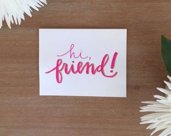 Hi, Friend!