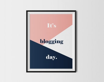 It's Blogging Day Print, Typography Print, Geometrical Print, Bloggers Print, Gift For Bloggers, Blog Print, Colorful Print