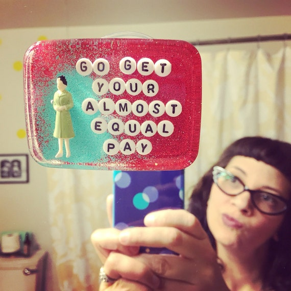 MADE TO ORDER - Feminist Art for Your Bathroom: Go Get Your Almost Equal Pay