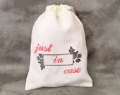 Just in Case - Bachelorette Gift - Hangover Kit - Bridesmaid Gift - Wedding Survival Kit - Wedding Rehearsal favor -  Set of 10 Organic Bags