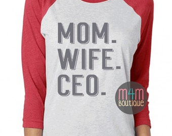Mom. Wife. CEO. Tee   Ladies, Bossbabe, T Shirt, screenprint Rodan Fields, R+F, Empire, Boss