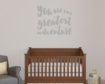 You Are Our Greatest Adventure - Nursery and Kid's Room Quotes Wall Decals