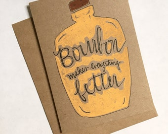 Handmade Bourbon Makes Everything Better Card - Typography, Lettering, Block Printed, Whiskey