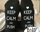 Labor and Delivery Keep Calm and push funny maternity push socks - perfect for pregnancy hospital bag or baby shower gift