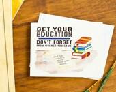 Hamilton Greeting Card - Graduation Card - Get Your Education - Alexander Hamilton - Congratulations Card