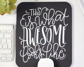 Mousepad - This is what awesome looks like - hand lettered mouse pad