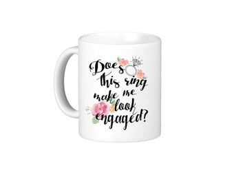 Does This Ring Make Me Look Engaged Coffee Mug His and Hers Coffee Mug Mr Mrs set Should Put A Ring On It Engagement ring Christmas Gift