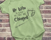 Funny Harry Potter Onesie, Harry Potter Baby Onesie, He who must now be changed onesie, he who must not be named, Harry Potter Baby gift