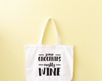 Gift For Her, Grocery Tote, Gift For Him, Tote Bag, Some Groceries, Mostly Wine, Bridesmaid Tote, Mother's Day Gift,  Wine Carrier