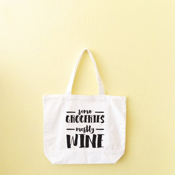 Mom Gift, Gift For Her, Grocery Tote, Gift For Him, Tote Bag, Some Groceries, Mostly Wine, Bridesmaid Tote, Mothers Day Gift,  Wine Carrier