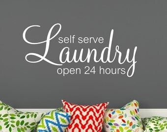 Laundry Self Serve Open 24 hours Wall Decal Laundry Room Vinyl Lettering Wall Words Decal Laundry Room Decor