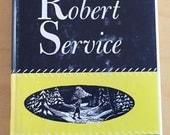 Robert Service collected poems Yukon Klondike the people's poet