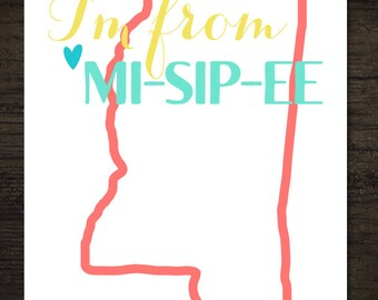 State Pride Southern Humor Pronunciation I'm From Mississippi Printable Artwork / 8x10 Instant Art Print