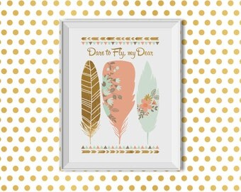 Dare to Fly, Feathers, Flowers, Tribal, Inspirational Print, Tribal Nursery Decor, Pink, Mint, Gold, Baby Girl, Monogram, Bible Verse, Love