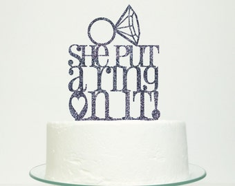 She Put A Ring On It Cake Topper