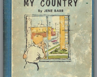 This is My Country 1958 Childrens Book H/C Patriotic Albert Whitman Jene Barr