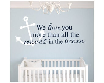 We Love You Wall Decal More than the Waves in the Ocean Wall Decal Vinyl Decal Vinyl Wall Decal Nautical Nursery Decal Bedroom Decal Kids