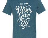PREORDER // Never Give Up // Steel Blue // Unisex Tee Shirt T-shirt