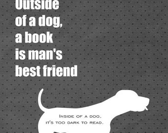Man's Best Friend, Groucho Marx, Featured in Black and Gray, Humour, Reading, Typography Print, Dog Art Print, Library Decoration, 8 x 10
