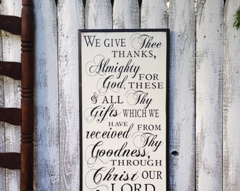We Give Thee Thanks Almighty God for These Gifts from Thy Goodness Through Christ Our Lord Christian Wood Sign Decorative Routed Edge 12x24