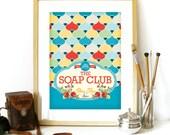 Soap Club Poster funny bathroom toilet poster print illustration for wc toilet print bathroom print poster art bathroom art pattern geometry