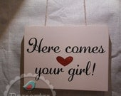 Here Comes Your Girl Hand Painted Wood Box Sign Wedding Flower Girl