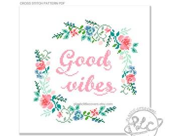 Good Vibes. Modern Positivity Pop Culture Floral Cross Stitch Pattern. Digital Download PDF.